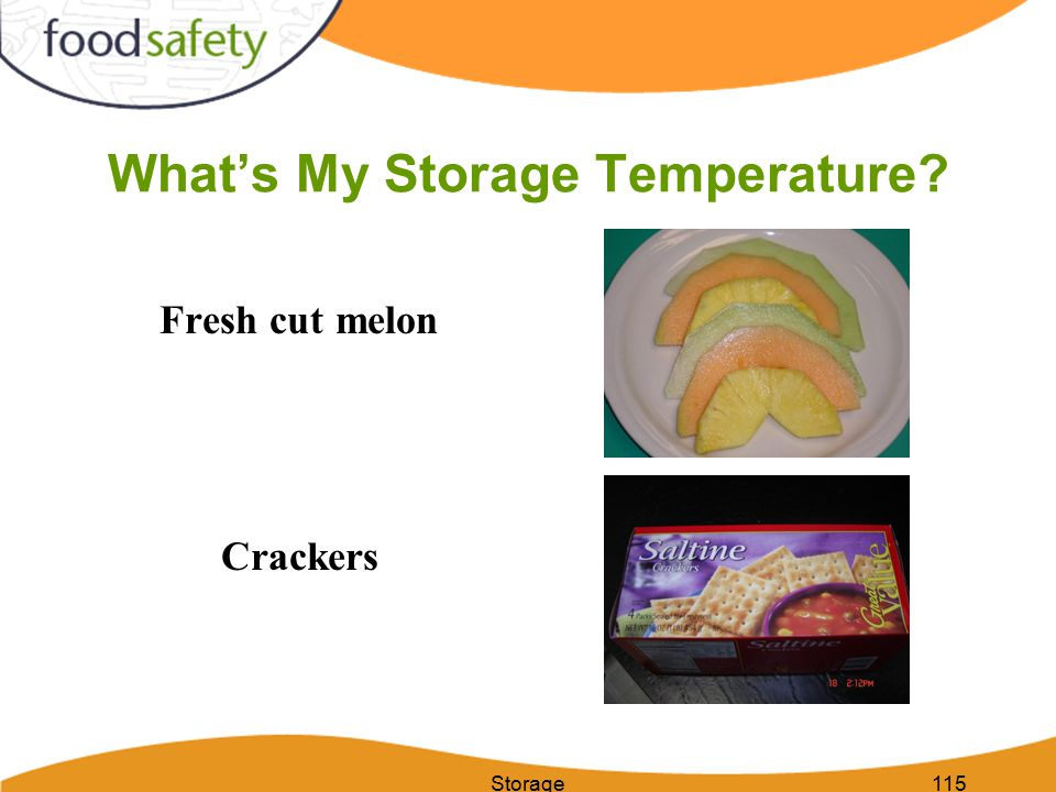 Storage115 What's My Storage Temperature? Fresh cut melon Crackers