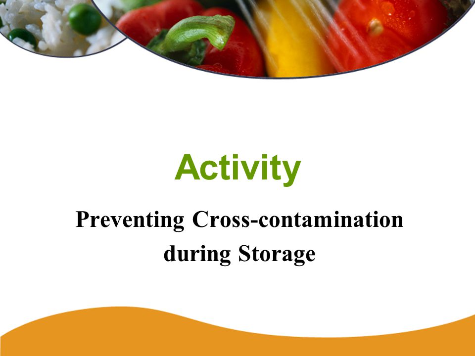 Activity Preventing Cross-contamination during Storage