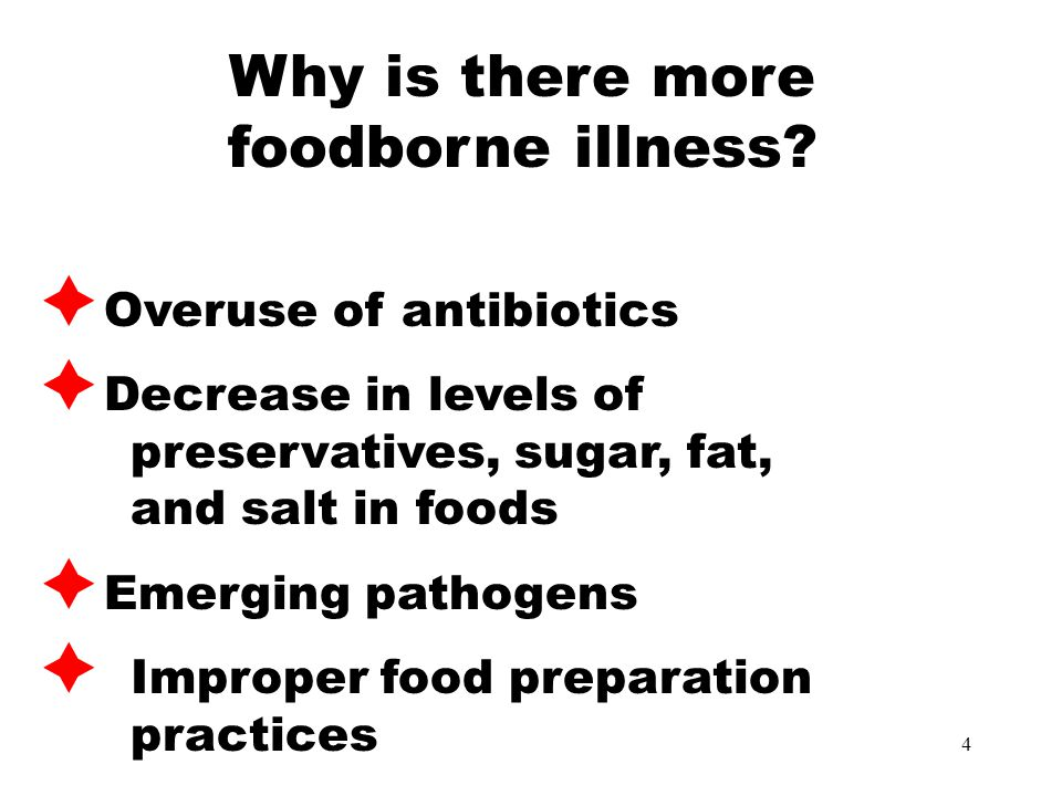 4 Why is there more foodborne illness.