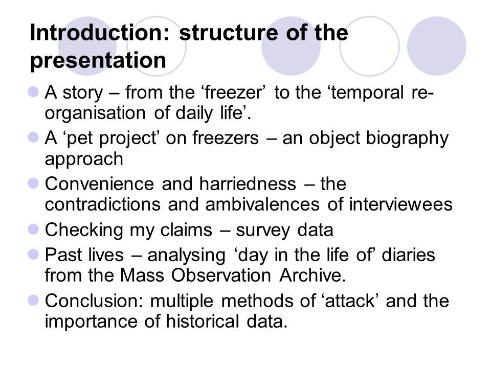 Introduction: structure of the presentation A story – from the 'freezer' to the 'temporal re- organisation of daily life'. A 'pet project' on freezers