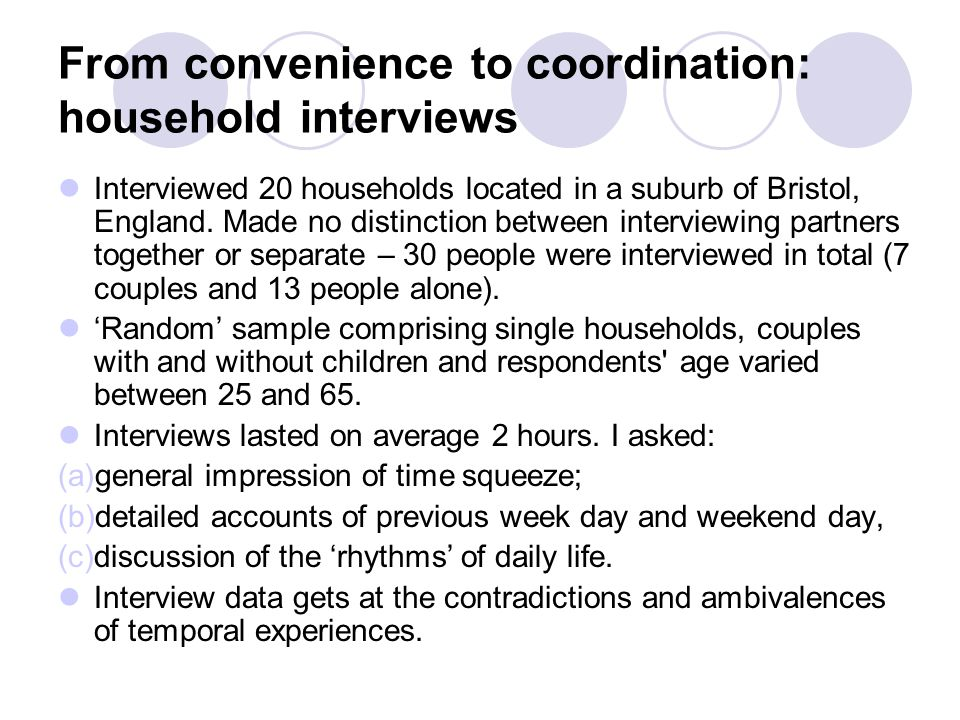 From convenience to coordination: household interviews Interviewed 20 households located in a suburb of Bristol, England. Made no distinction between