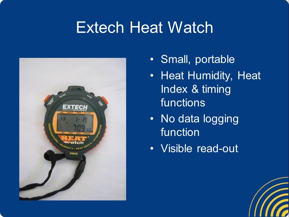 Extech Heat Watch Small, portable Heat Humidity, Heat Index & timing functions No data logging function Visible read-out