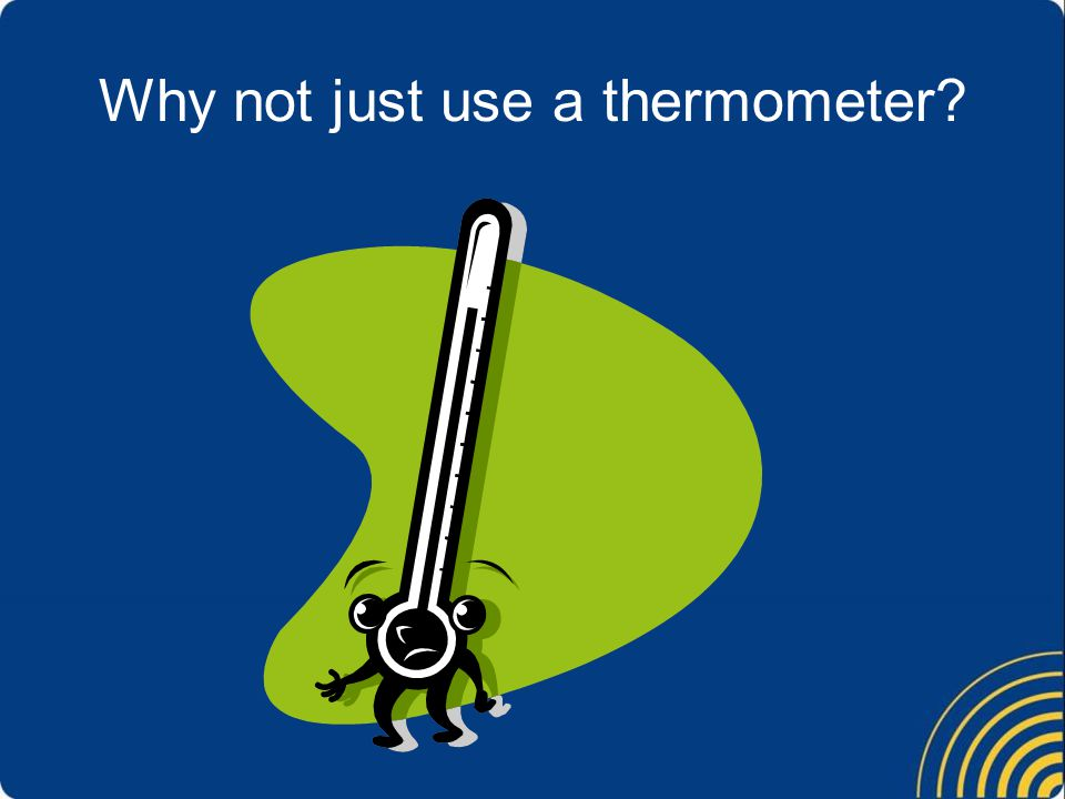 It's not just the air temperature it's the…