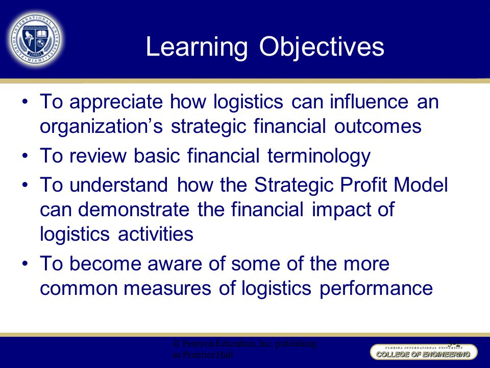 Balanced Scorecard Management should evaluate their businesses from four perspectives –Customers –Internal business processes –Learning and growth –Financial Forces managers to look beyond traditional financial measures (more holistic approach) © Pearson Education, Inc.