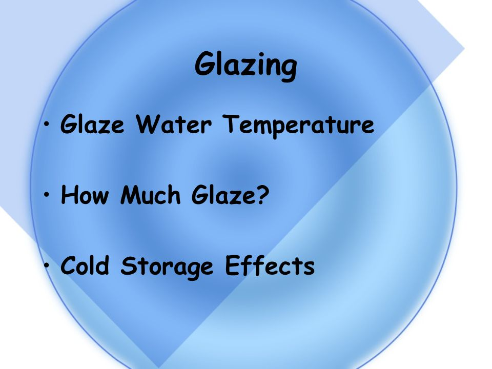 Glazing Glaze Water Temperature How Much Glaze Cold Storage Effects