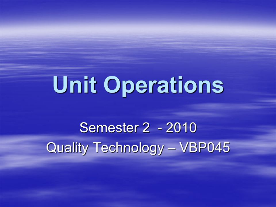 Unit Operations What do we mean by Unit Operations ?