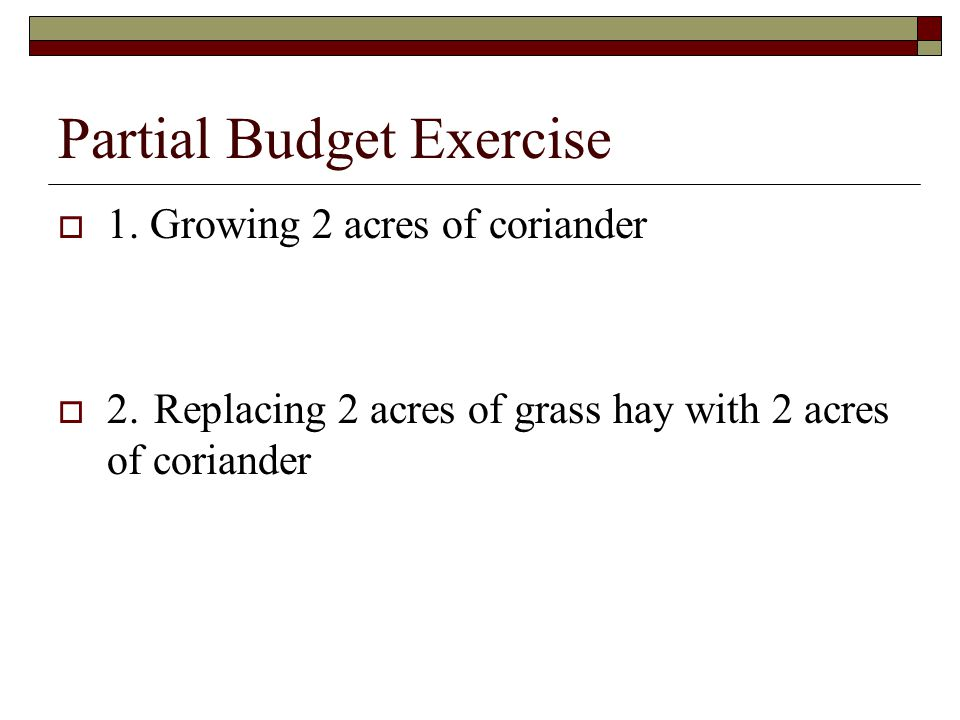 Partial Budget Exercise  1.