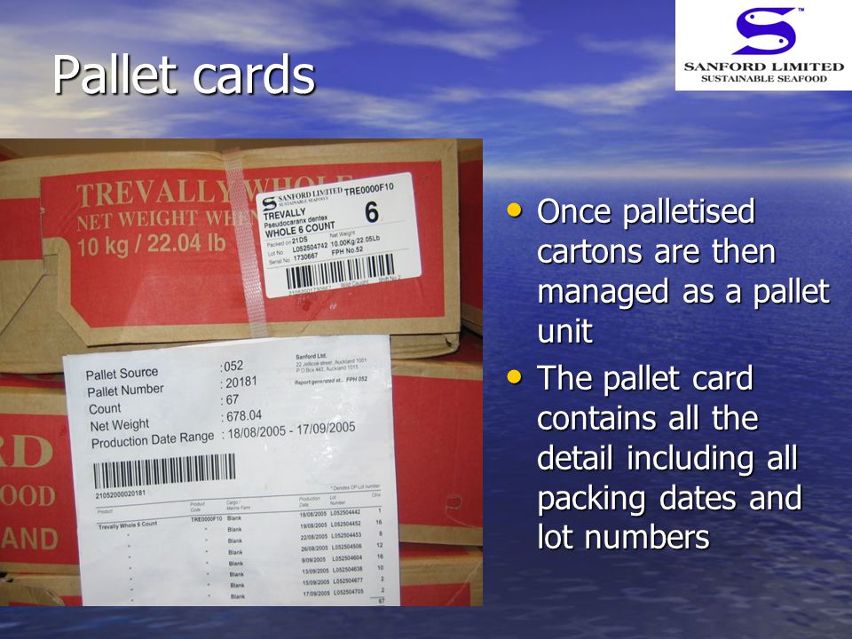 Pallet cards Once palletised cartons are then managed as a pallet unit Once palletised cartons are then managed as a pallet unit The pallet card conta