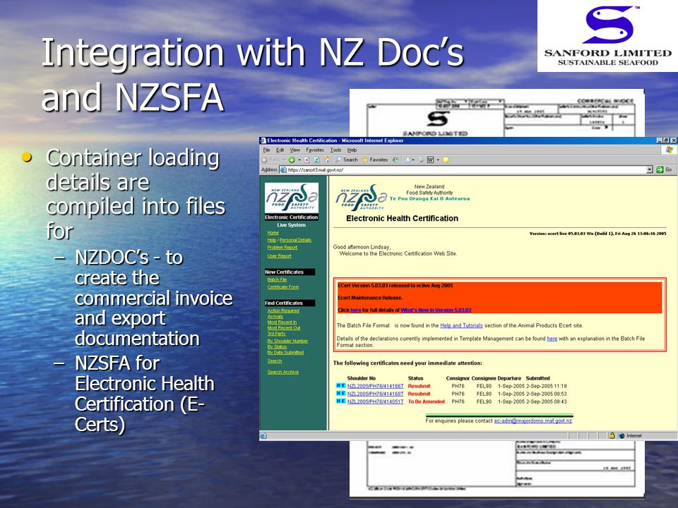 Integration with NZ Doc's and NZSFA Container loading details are compiled into files for Container loading details are compiled into files for –NZDOC