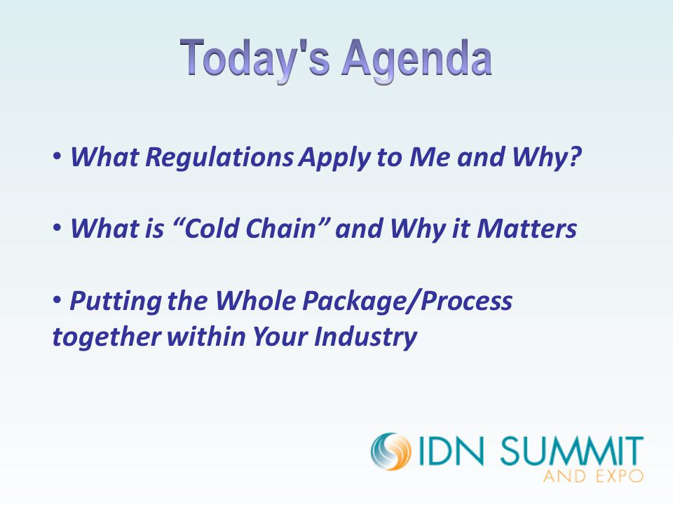 "What Regulations Apply to Me and Why? What is ""Cold Chain"" and Why it Matters Putting the Whole Package/Process together within Your Industry"