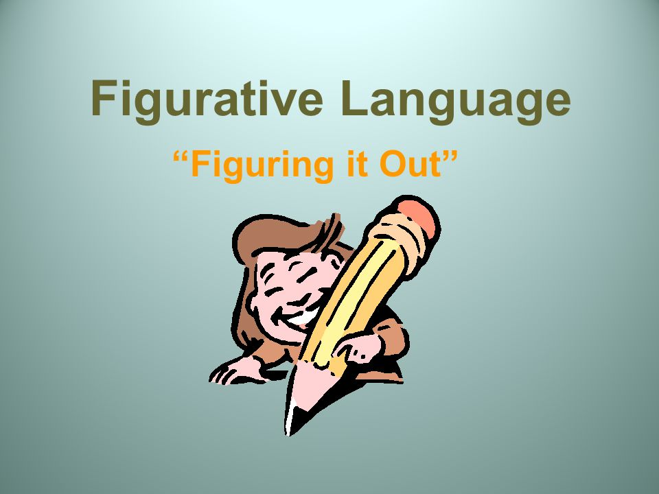 """Figurative Language """"Figuring it Out"""""""