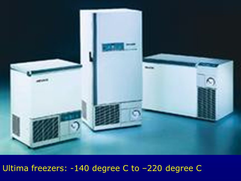 Ultima freezers: -140 degree C to –220 degree C