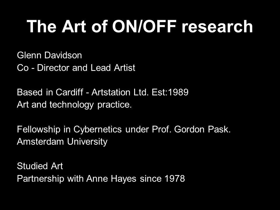 The Art of ON/OFF research Glenn Davidson Co - Director and Lead Artist Based in Cardiff - Artstation Ltd.