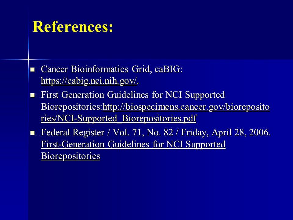References: Cancer Bioinformatics Grid, caBIG: https://cabig.nci.nih.gov/.