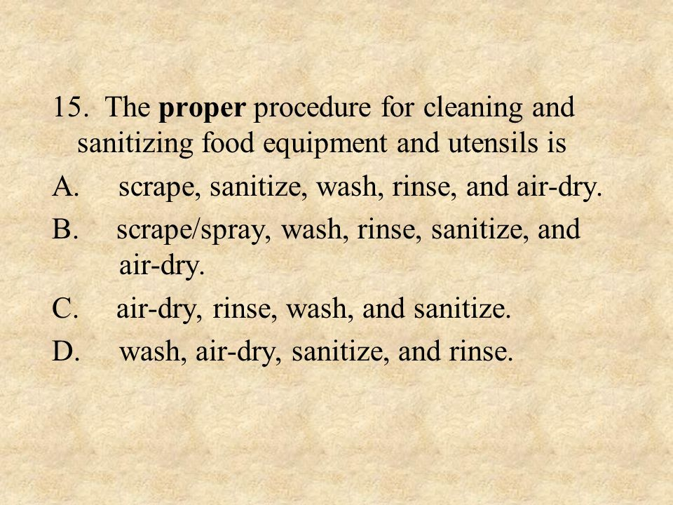 14. When wiping cloths are NOT in use they MUST be A. stored in hot water. B. washed, rinsed, and soaked in a sanitizing solution for at least five mi