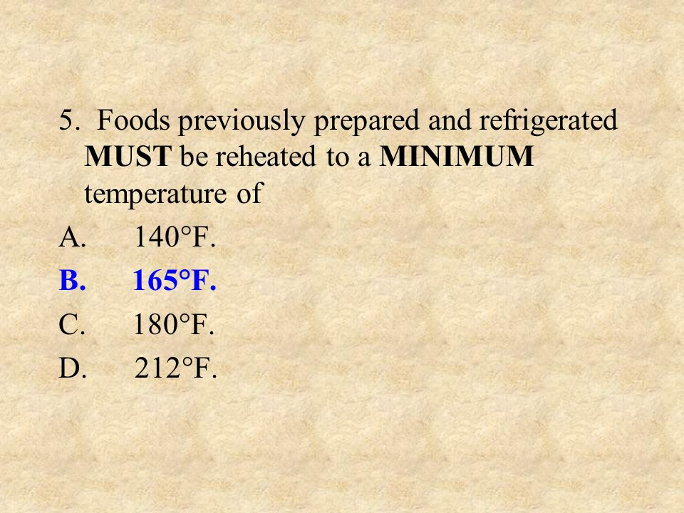 4. The Temperature Danger Zone for potentially hazardous foods is A. 95-120°F. B. 85-160°F. C. 41-135°F. D. 140-165°F.