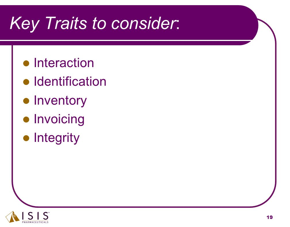 19 Key Traits to consider: Interaction Identification Inventory Invoicing Integrity