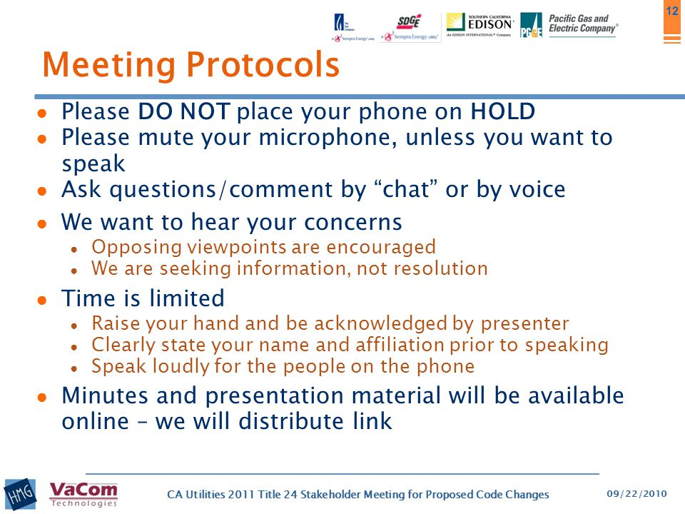 """12 Meeting Protocols ● Please DO NOT place your phone on HOLD ● Please mute your microphone, unless you want to speak ● Ask questions/comment by """"chat"""