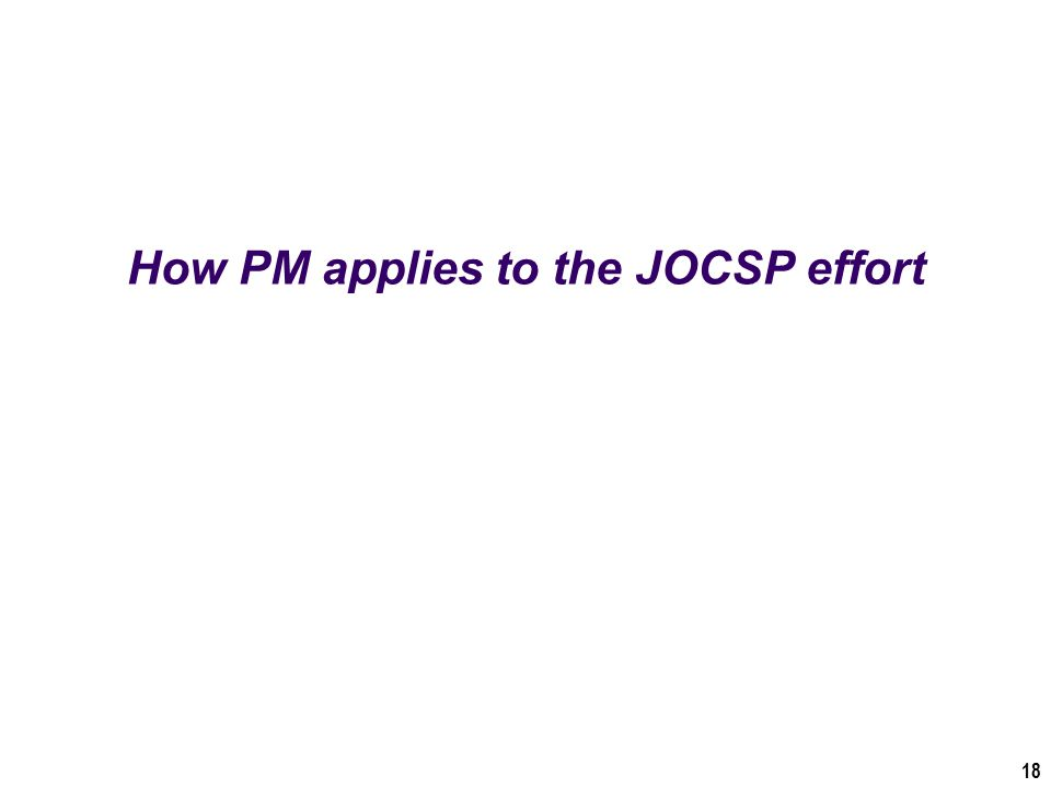 How PM applies to the JOCSP effort 18