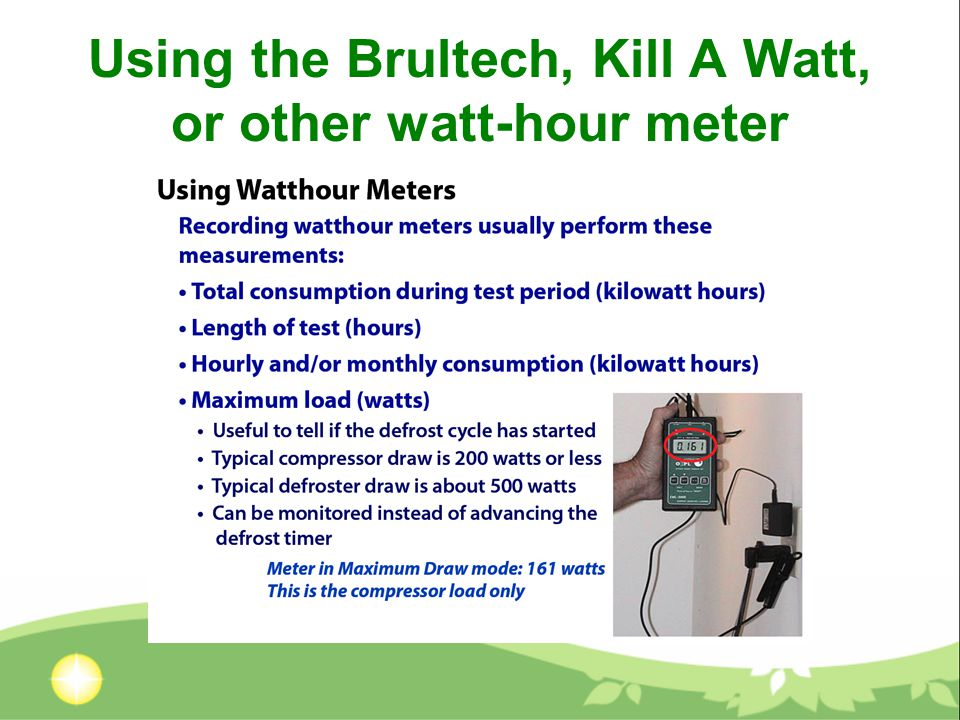 Using the Brultech, Kill A Watt, or other watt-hour meter