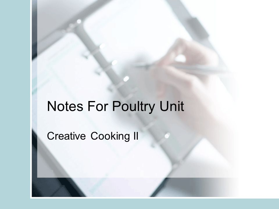 Notes For Poultry Unit Creative Cooking II