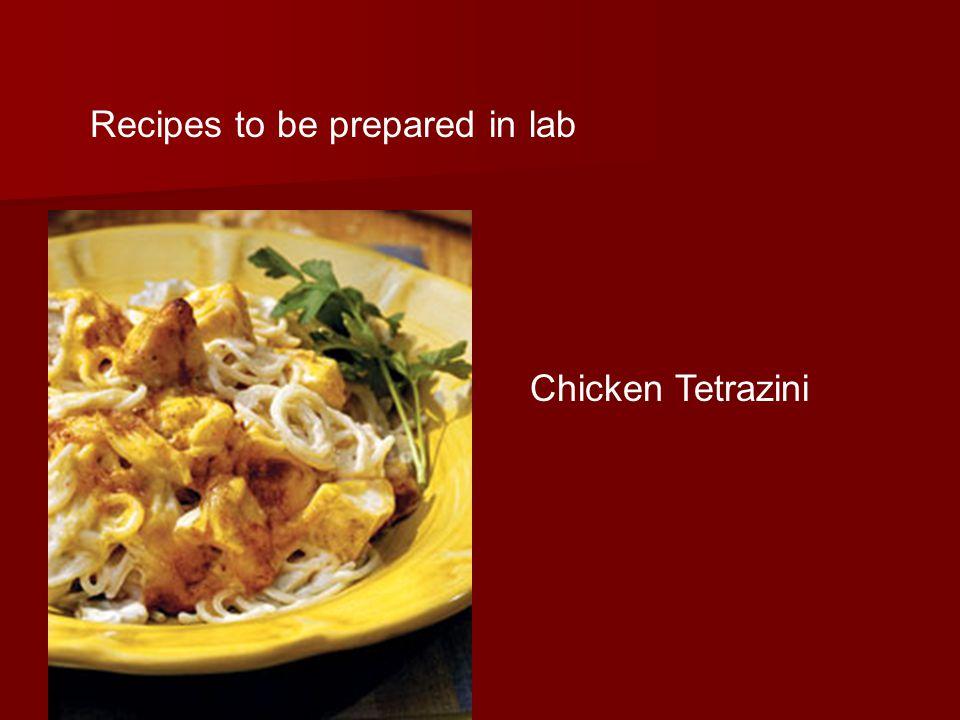 Chicken Tetrazini Recipes to be prepared in lab