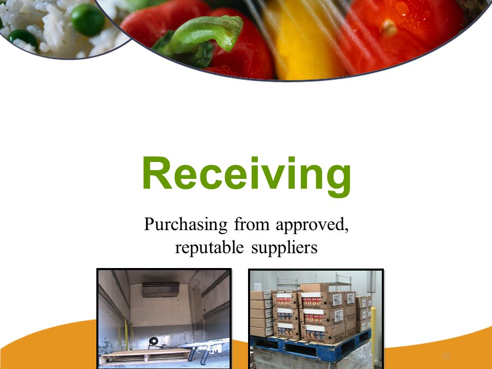 Receiving Purchasing from approved, reputable suppliers 35