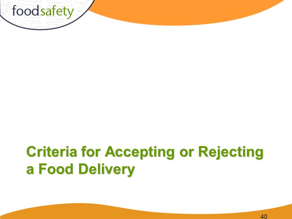 Criteria for Accepting or Rejecting a Food Delivery 40