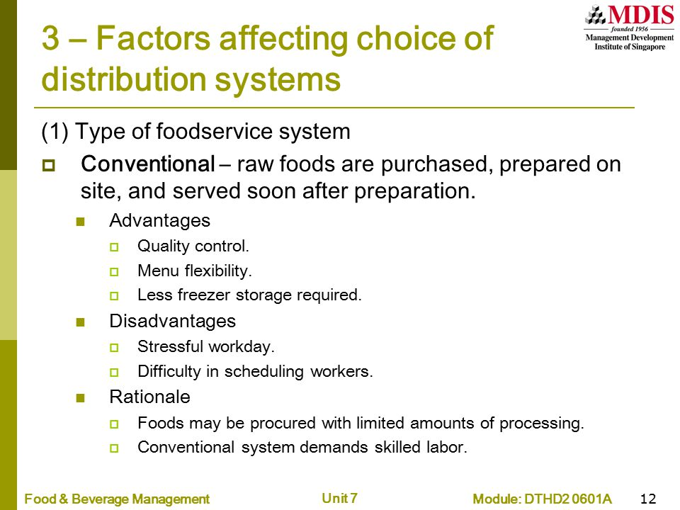 Module: DTHD2 0601AFood & Beverage Management Unit 7 12 3 – Factors affecting choice of distribution systems (1) Type of foodservice system  Conventi