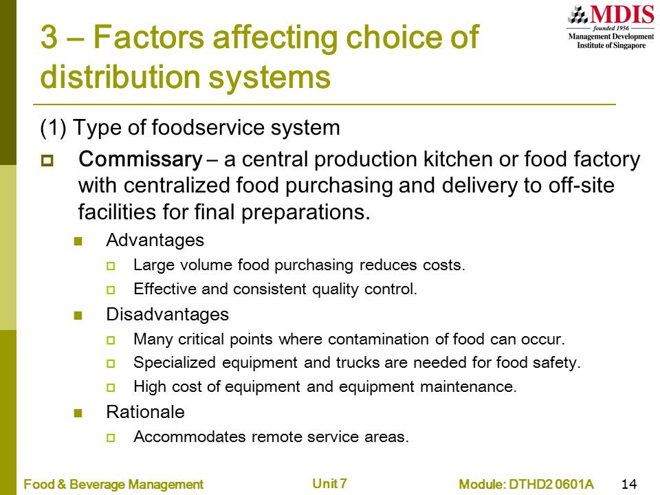 Module: DTHD2 0601AFood & Beverage Management Unit 7 14 3 – Factors affecting choice of distribution systems (1) Type of foodservice system  Commissa