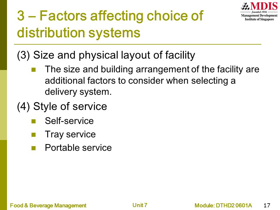 Module: DTHD2 0601AFood & Beverage Management Unit 7 17 3 – Factors affecting choice of distribution systems (3) Size and physical layout of facility