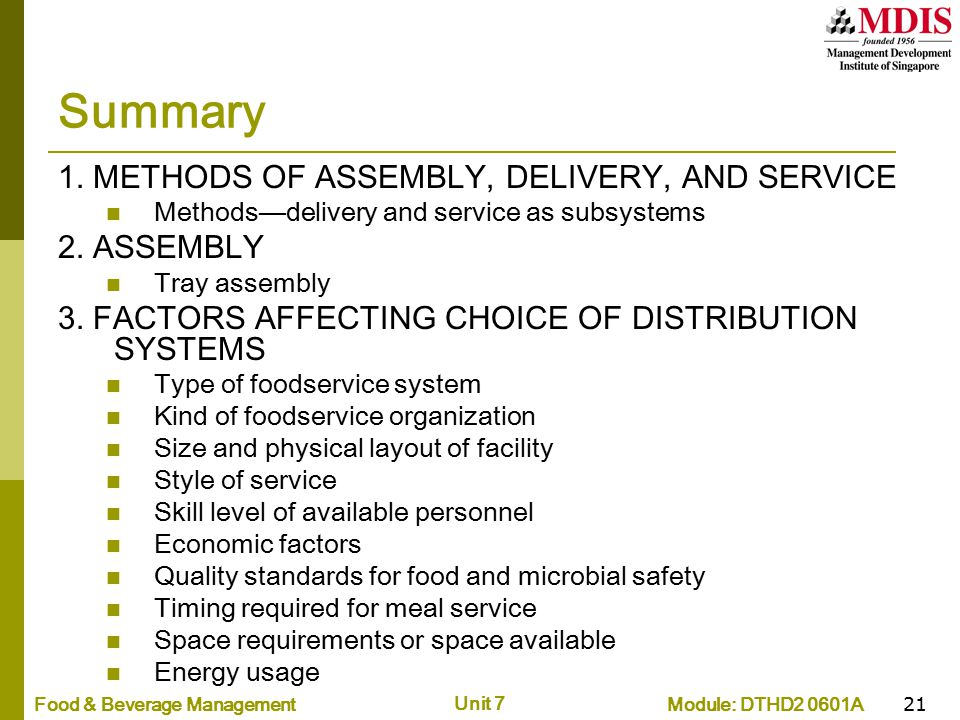 Module: DTHD2 0601AFood & Beverage Management Unit 7 21 Summary 1. METHODS OF ASSEMBLY, DELIVERY, AND SERVICE Methods—delivery and service as subsyste