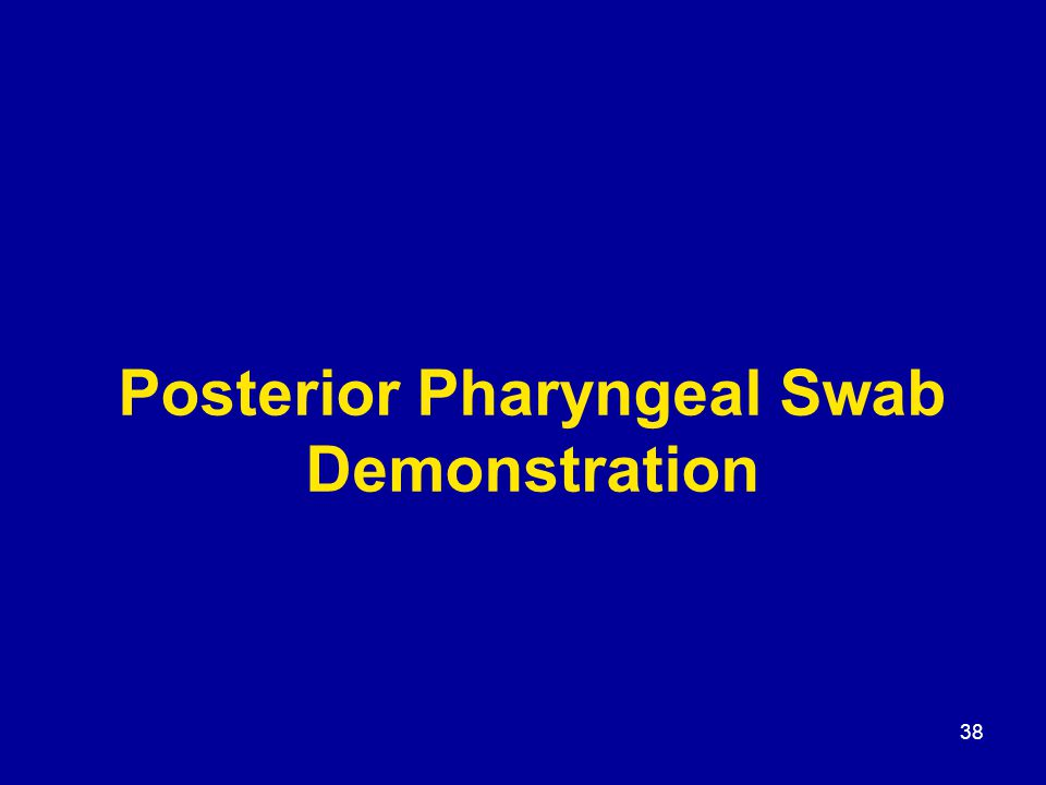 38 Posterior Pharyngeal Swab Demonstration