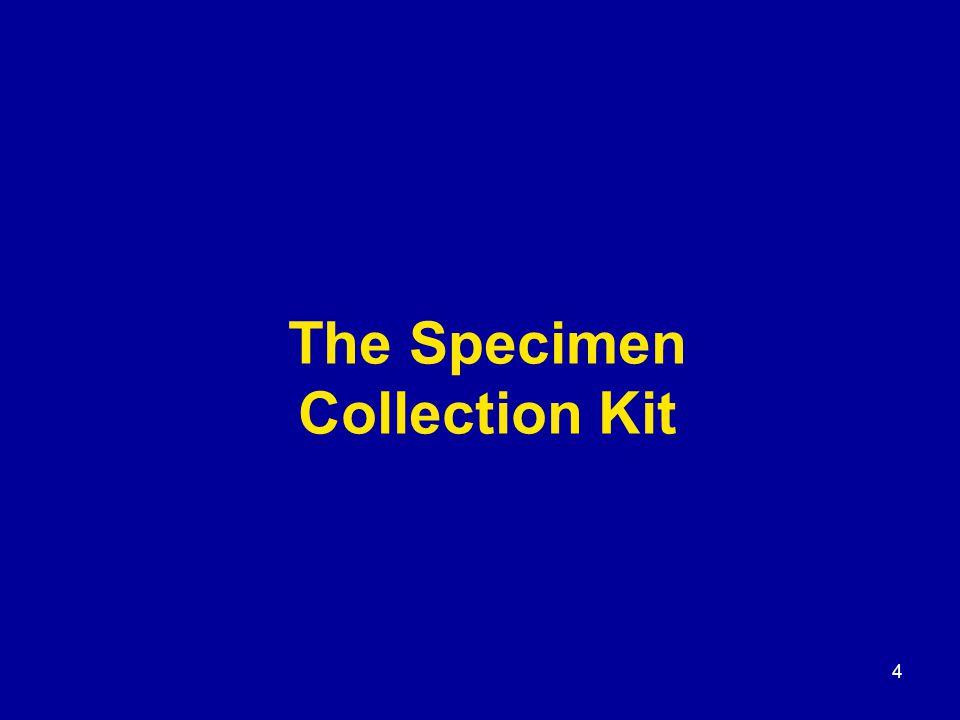5 Specimen Collection Kit Viral transport medium (VTM) Preparing the specimen collection kit Managing the specimen collection kit