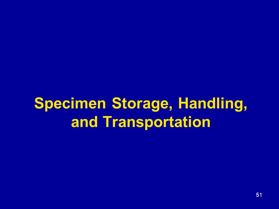 51 Specimen Storage, Handling, and Transportation