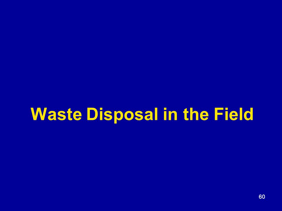 60 Waste Disposal in the Field