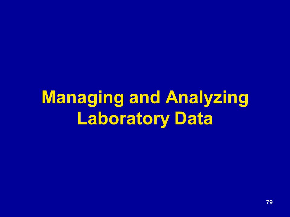 79 Managing and Analyzing Laboratory Data