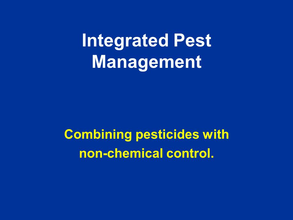 Integrated Pest Management Combining pesticides with non-chemical control.