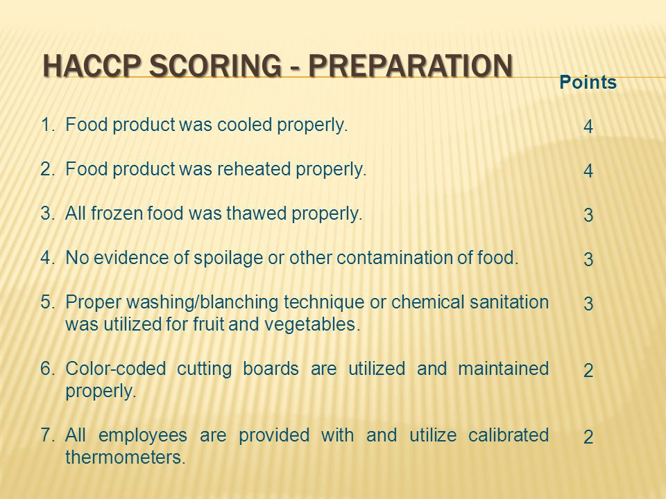 HACCP SCORING - PREPARATION 1.Food product was cooled properly.