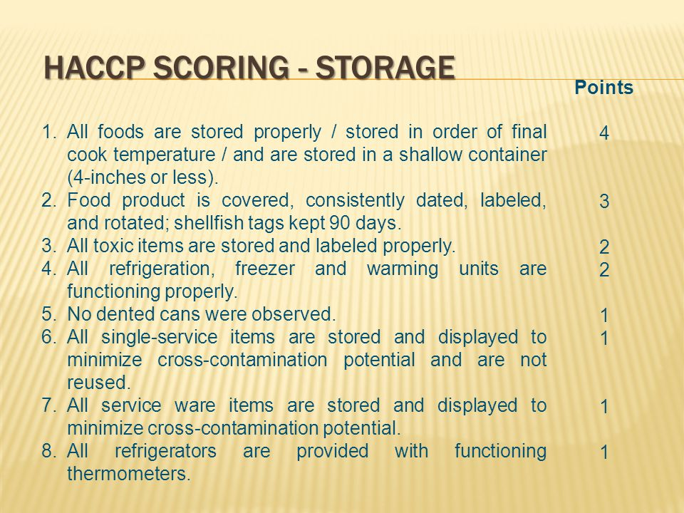HACCP SCORING - STORAGE 1.All foods are stored properly / stored in order of final cook temperature / and are stored in a shallow container (4-inches or less).