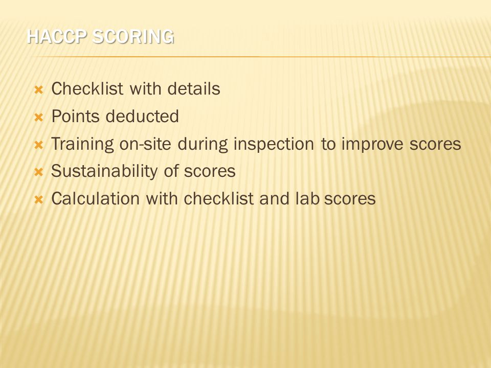  HACCP Scoring Checklist  HACCP Background  Local Jurisdiction  Food Sampling  Regional support REFERENCES AND TOOLS