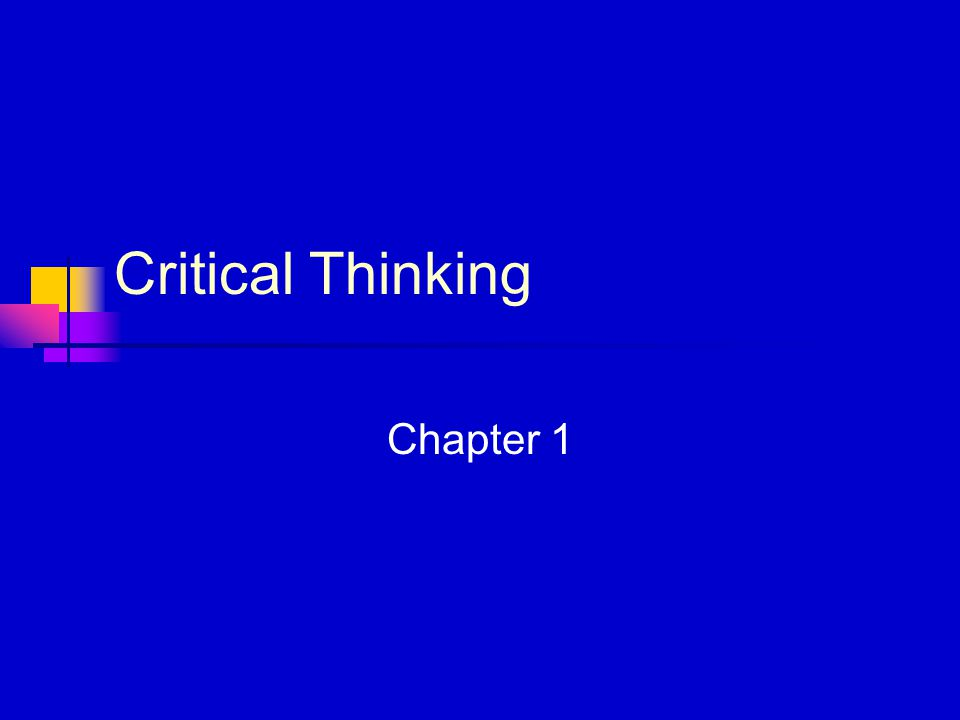 Critical Thinking Chapter 1
