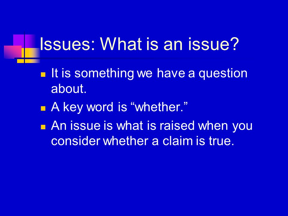 """Issues: What is an issue? It is something we have a question about. A key word is """"whether."""" An issue is what is raised when you consider whether a cl"""