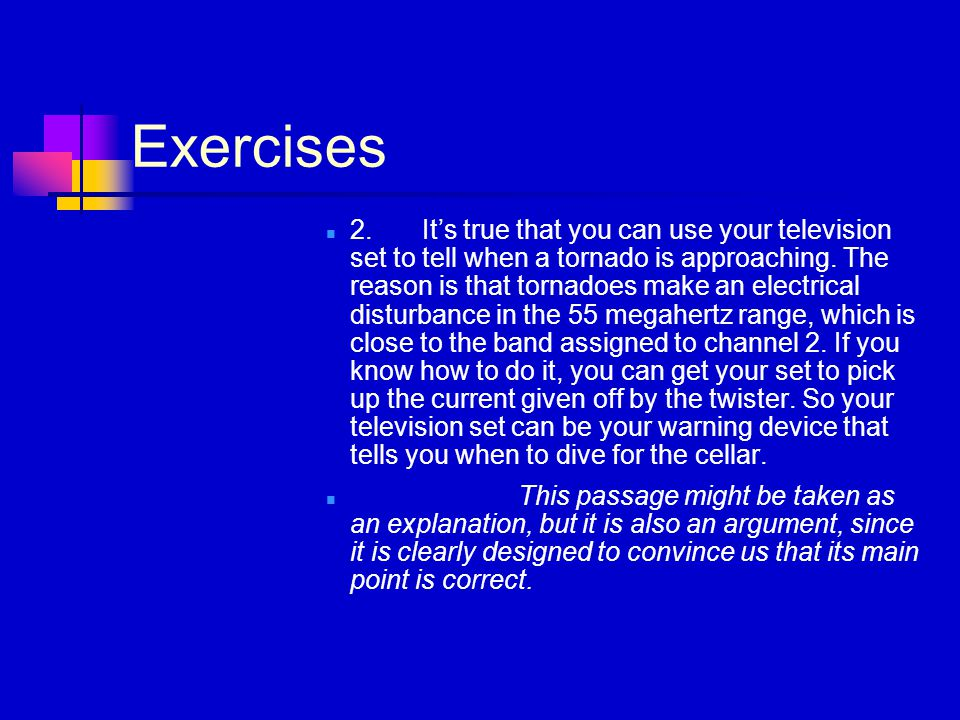 Exercises 2.It's true that you can use your television set to tell when a tornado is approaching.