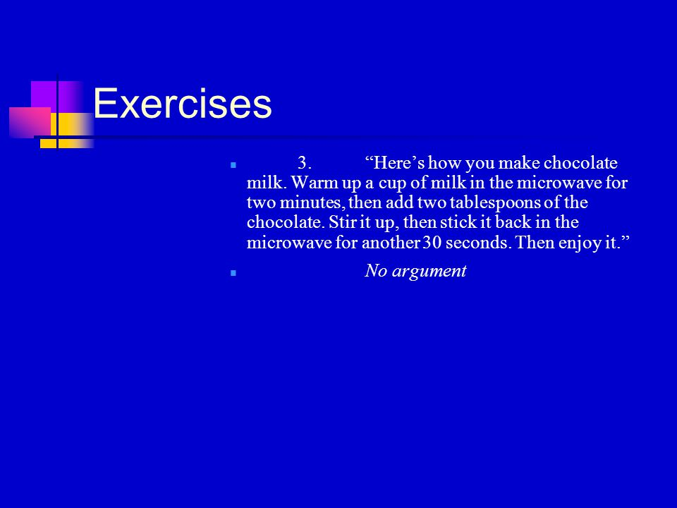Exercises 3. Here's how you make chocolate milk.