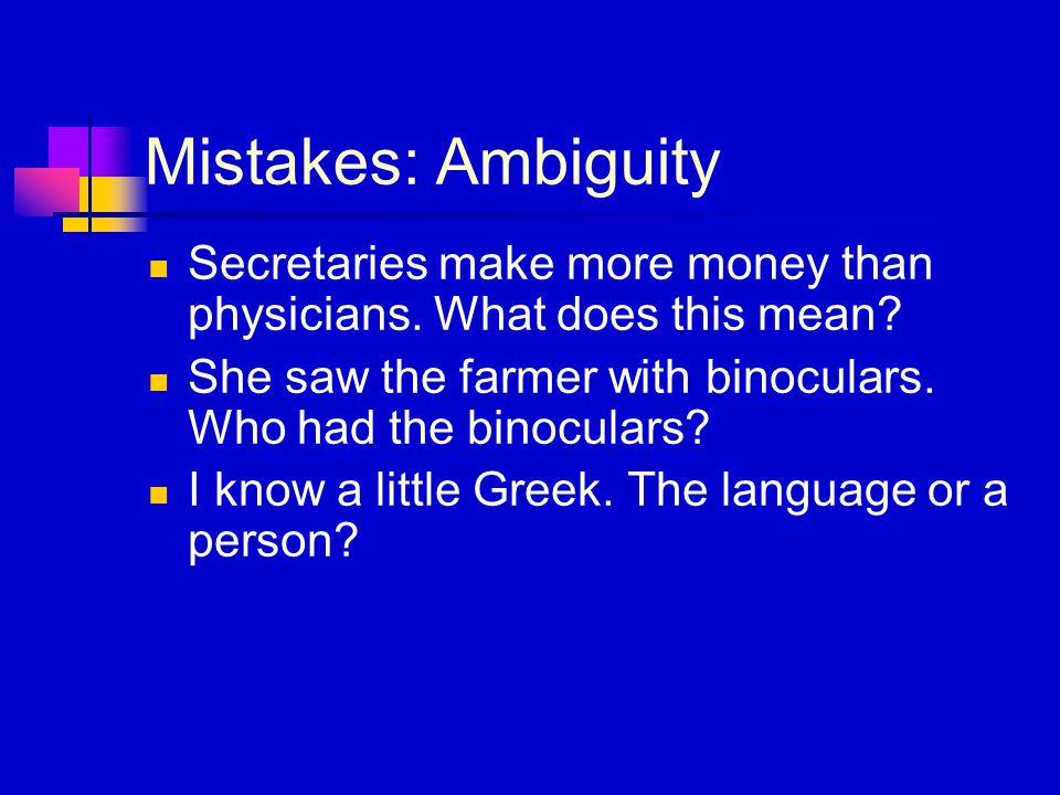Mistakes: Ambiguity Secretaries make more money than physicians.