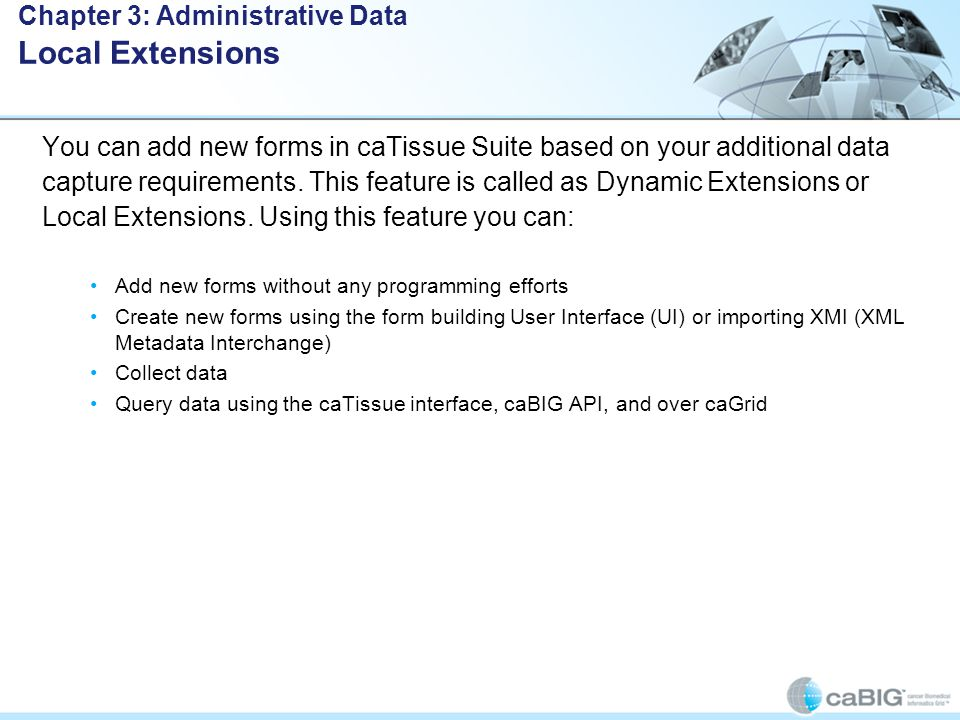 You can add new forms in caTissue Suite based on your additional data capture requirements.