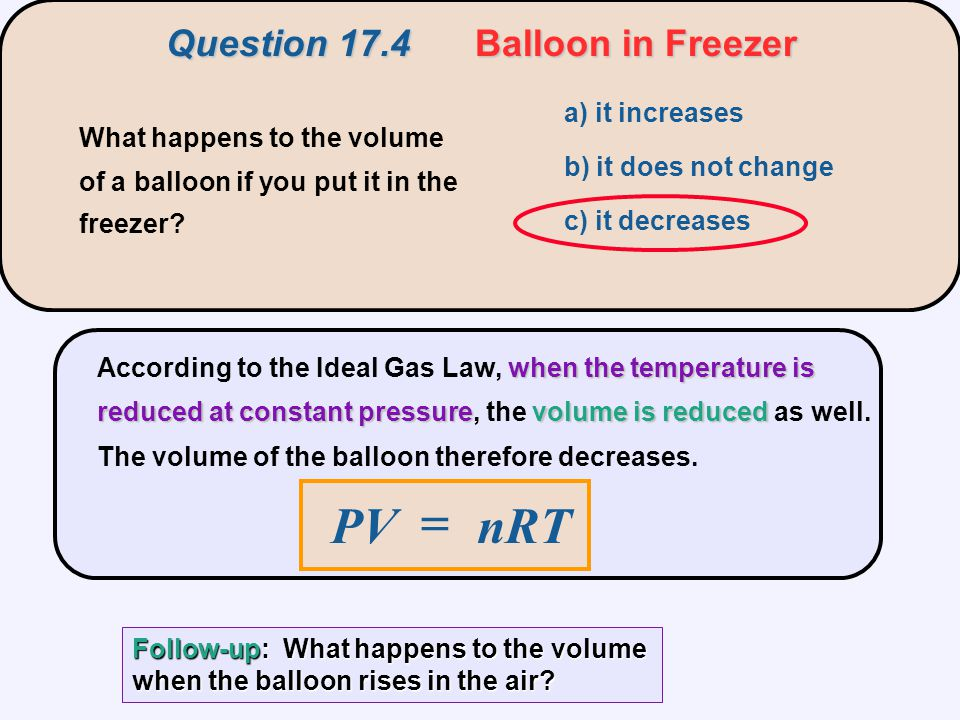 when the temperature is reduced at constant pressurevolume is reduced According to the Ideal Gas Law, when the temperature is reduced at constant pres