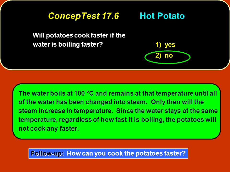 Will potatoes cook faster if the water is boiling faster.