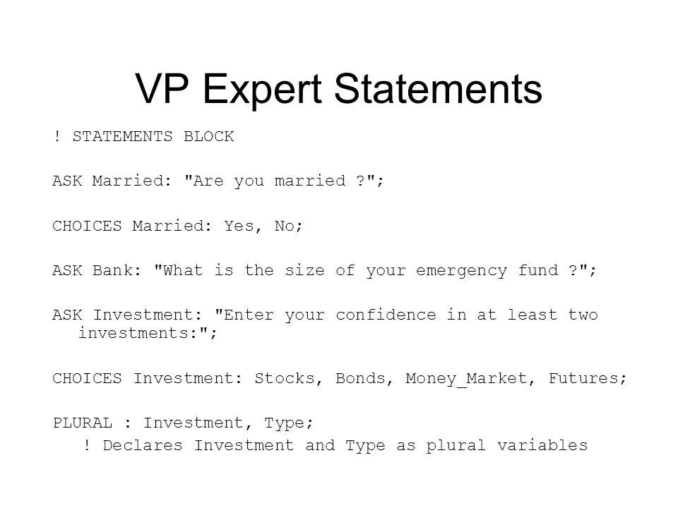 VP Expert Statements ! STATEMENTS BLOCK ASK Married: